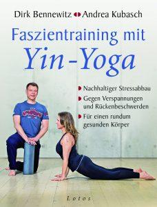 Faszientraining mit Yin-Yoga von Dirk Bennewitz
