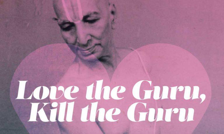 Love the Guru, kill the Guru