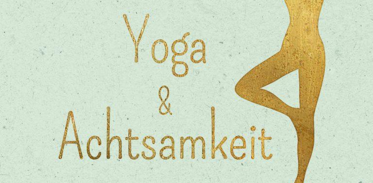 Buch-Tipp: Von der Kunst, Yoga & Achtsamkeit im Alltag zu leben