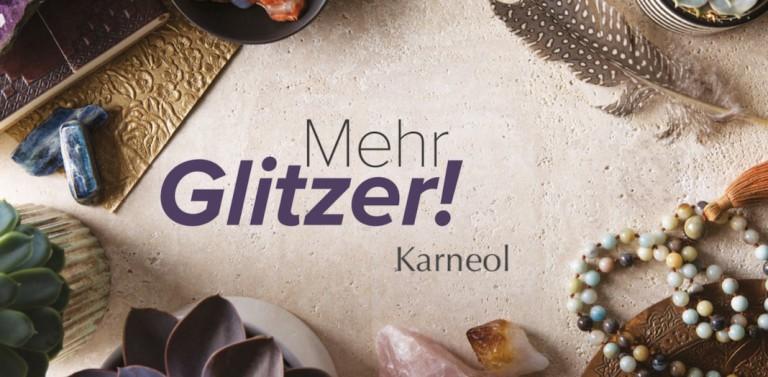 Mehr Glitzer – Karneol