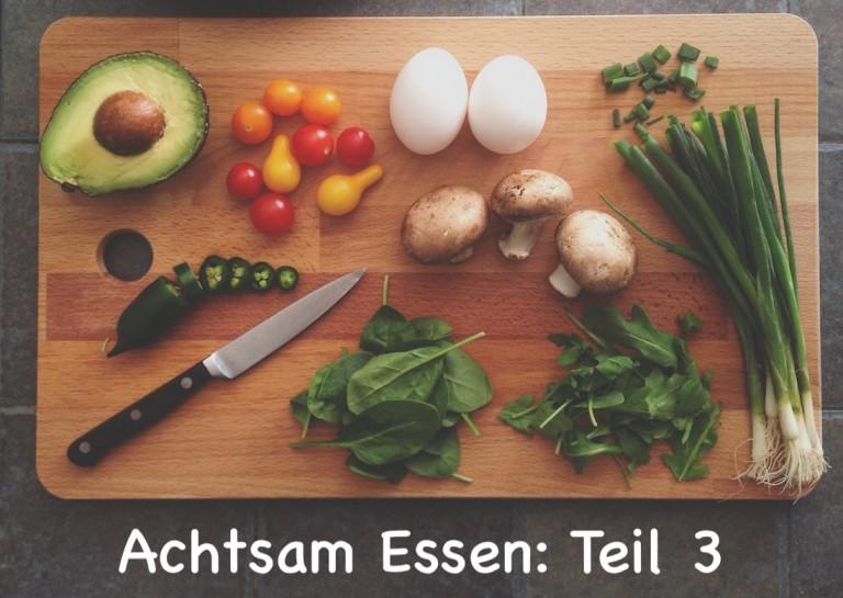 Achtsam essen – Das 3-Wochen-Programm (Teil 3)