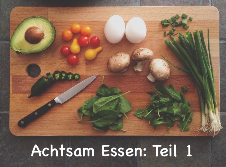 Achtsam essen – Das 3-Wochen-Programm (Teil 1)