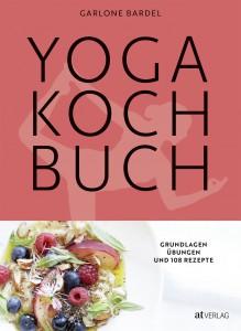 Das Yoga Kochbuch von Garlone Bardel